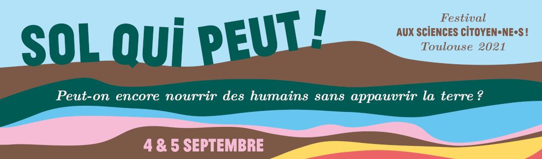 """Festival """"Aux Sciences Citoyen.ne.s !"""" : SOL QUI PEUT ! à Toulouse"""