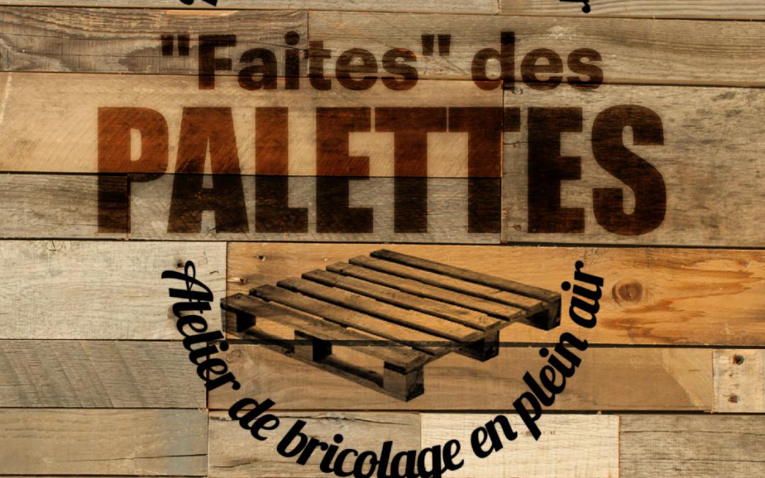 """C'est la """"Faites"""" des Palettes !"""